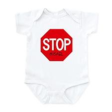 Stop Misael Infant Bodysuit