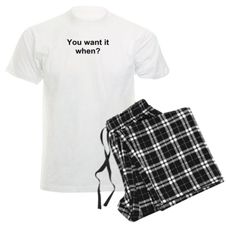 TEXT You want it when.png Men's Light Pajamas