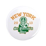 "St. Patrick's Day New York 2013 3.5"" Button"