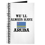 We Will Always Have Aruba Journal