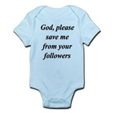 God, Please Save Me From Your Followers Infant Bod