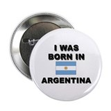 I Was Born In Argentina Button
