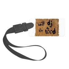 Will DJ For Food Luggage Tag