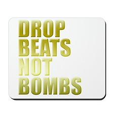 Drop Beats Not Bombs Gold Mousepad