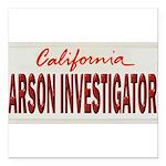 California Arson Investigator Square Car Magnet 3
