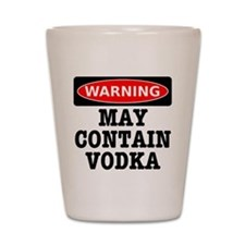 May Contain Vodka Shot Glass