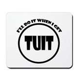Get Around Tuit Mousepad