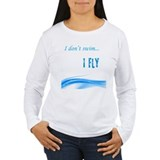 I dont swim... I Fly T-Shirt