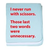 I Never Run With Scissors baby blanket