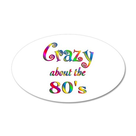 Crazy About The 80s 20x12 Oval Wall Decal