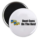 DON'T CUSS ON THE BUS Magnet