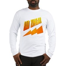 Bad Zinga Long Sleeve T-Shirt