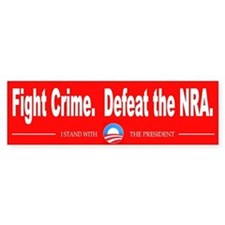 Fight Crime. Defeat the NRA. Bumper Sticker