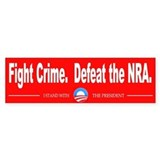 Fight Crime. Defeat the NRA. Car Sticker