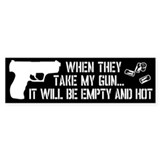 When They Take My Gun... Bumper Sticker