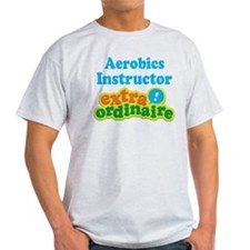 Aerobics Instructor Extraordinaire T-Shirt