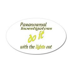 Paranormal Investigators Do It 35x21 Oval Wall Dec