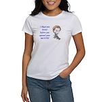 Liked You Better Women's T-Shirt
