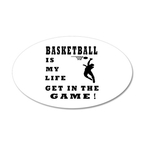 Basketball Is My Life 20x12 Oval Wall Decal