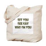 Eff You See Kay Why Oh You Tote Bag