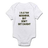 Love thy neighbor, but don't  Onesie