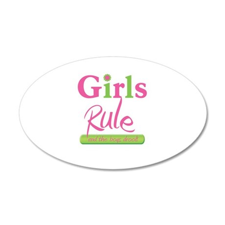 Girls Rule and the boys drool! 20x12 Oval Wall Dec