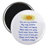 YOU ARE MY SUNSHINE.. Magnet
