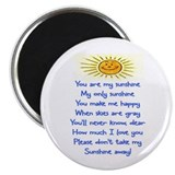 "You are my sunshine 2.25"" Round Magnet"