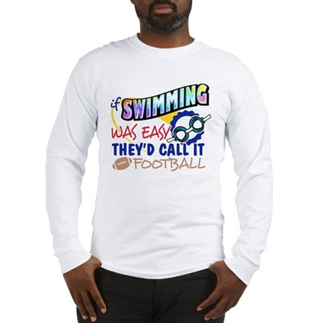 Swimming Was Easy Long Sleeve T-Shirt