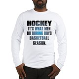 Hockey What Men Do Long Sleeve T-Shirt