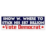 W Can Stick his Billions Bumper Sticker