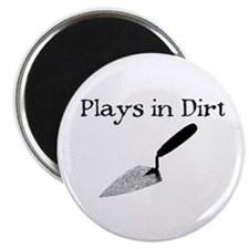 PLAYS IN DIRT Magnet