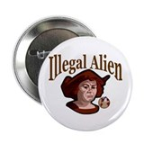 Columbus Was An Illegal Alien Button
