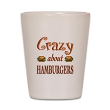 Crazy About Hamburgers Shot Glass