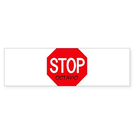Stop Octavio Bumper Sticker