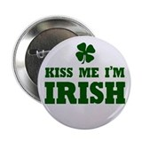 "Kiss Me Im Irish 2.25"" Button"