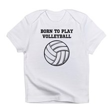 Born To Play Volleyball Infant T-Shirt