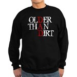 Dad - Older Than Dirt Sweatshirt (dark)