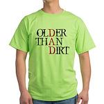 Dad - Older Than Dirt Green T-Shirt