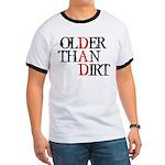 Dad - Older Than Dirt Ringer T