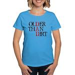 Dad - Older Than Dirt Women's Dark T-Shirt