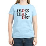Dad - Older Than Dirt Women's Light T-Shirt