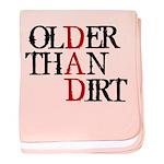 Dad - Older Than Dirt baby blanket