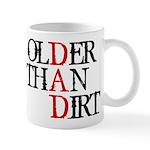Dad - Older Than Dirt Mug