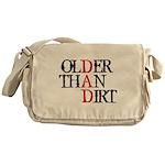 Dad - Older Than Dirt Messenger Bag