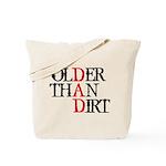 Dad - Older Than Dirt Tote Bag