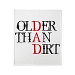 Dad - Older Than Dirt Throw Blanket