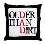 Dad - Older Than Dirt Throw Pillow