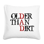 Dad - Older Than Dirt Square Canvas Pillow