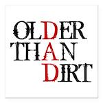 Dad - Older Than Dirt Square Car Magnet 3